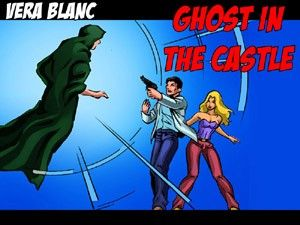 Vera Blanc - Episode 2: Ghost in the Castle